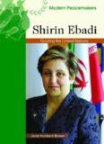 Shirin Ebadi (Modern Peacemakers)