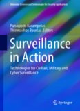 Surveillance in Action: Technologies for Civilian, Military and Cyber Surveillance