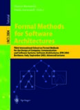 Formal Methods for Software Architectures: Third International School on Formal Methods for the Design of Computer, Communication and Software Systems: Software Architectures, SFM 2003, Bertinoro, Italy, September 22-27, 2003. Advanced Lectures