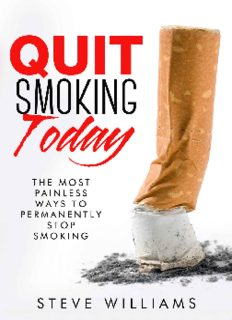 Quit Smoking Today!: The Most Painless Ways To Permanently Stop Smoking