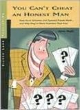 You Can't Cheat an Honest Man: How Ponzi Schemes and Pyramid Frauds Work...