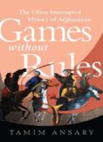 Games without Rules - Tamim Ansary