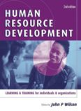 Human Resource Development: Learning and Training for Individuals and Organizations