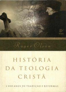 História da Teologia Cristã: 2000 anos de tradição e reformas