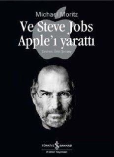 Ve Steve Jobs Apple'ı Yarattı - Michael Moritz