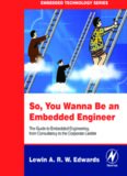 So You Wanna Be an Embedded Engineer: The Guide to Embedded Engineering, From Consultancy to the Corporate Ladder
