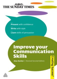 Improve Your Communication Skills: Present with Confidence; Write with Style; Learn Skills of Persuasion