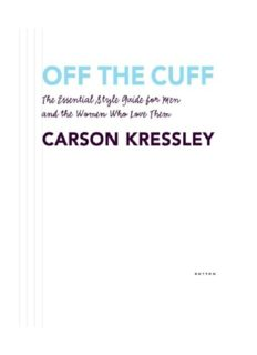 Off the Cuff- The Essential Style Guide for Men and the Women Who Love Them