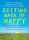 Getting Back to Happy: Change Your Thoughts, Change Your Reality, and Turn Your Trials