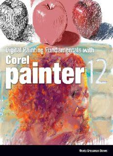 Grossman Rhoda Draws. Digital Painting fundamentals with CorelPainter XII