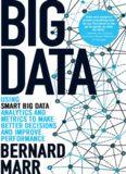 Big data  Using SMART Big Data, Analytics and Metrics To Make Better Decisions and Improve