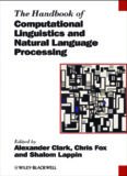 The Handbook of Computational Linguistics and Natural Language Processing (Blackwell Handbooks