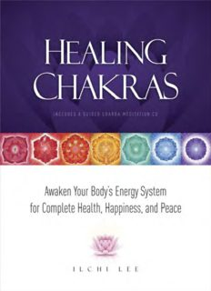 Healing chakras : awaken your body's energy system for complete health, happiness, and peace