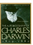 The autobiography of Charles Darwin : from the life and letters of Charles Darwin