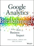 Google analytics breakthrough : from zero to business impact