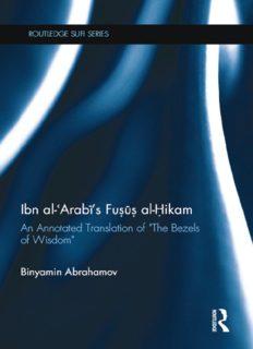 """Ibn al-ʿArabī's Fuṣūṣ Al-Ḥikam: An Annotated Translation of """"The Bezels of Wisdom"""""""