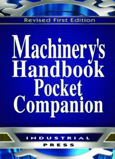 Machinery's handbook pocket companion : a reference book for the mechanical engineer, designer, manufacturing engineer, draftsman, toolmaker, and machinist