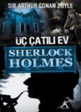 Üç Çatılı Ev - Arthur Conan Doyle