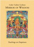 Mirror of wisdom: teachings on emptiness : commentaries on the emptiness section of Mind training like the rays of the sun and The heart sutra