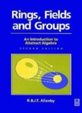 Rings, Fields and Groups, An Introduction to Abstract Algebra