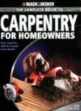 The Complete Guide to Carpentry for Homeowners: Basic Carpentry Skills & Everyday Home Repairs