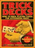 Trick Decks - How To Hack Playing Cards For Astounding Magic