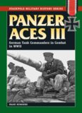 Panzer Aces III: German Tank Commanders in Combat in World War II (Stackpole Military History)