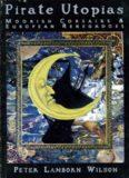 Pirate Utopias: Moorish Corsairs & European Renegadoes