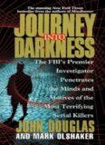 Journey into Darkness- The FBI's Premier Investigator on Serial Killers