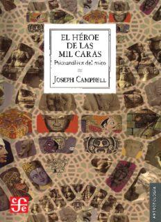 El héroe de las mil caras: psicoanálisis del mito