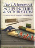 Dictionary of Acupuncture and Moxibustion, A Practical Guide to Traditional Chinese Medicine
