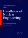 Handbook of Nuclear Engineering: Vol. 1: Nuclear Engineering Fundamentals; Vol. 2: Reactor Design; Vol. 3: Reactor Analysis; Vol. 4: Reactors of Generations ... Waste Disposal and Safeguards