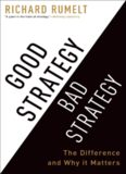 Good Strategy, Bad Strategy. The difference and why it matters.