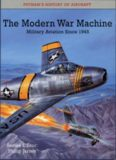 The Modern War Machine: Military Aviation since 1945 (Putnam's History of Aircraft)