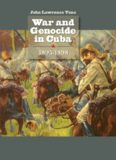 War and Genocide in Cuba, 1895-1898 (Envisioning Cuba)
