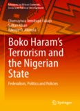 Boko Haram's Terrorism and the Nigerian State: Federalism, Politics and Policies