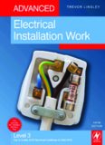 Advanced Electrical Installation Work, Fifth Edition: Level 3 City & Guilds 2330 Technical Certificate & 2356 NVQ
