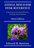 Animal Behavior Desk Reference: A Dictionary of Animal Behavior, Ecology, and Evolution, Third