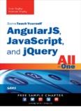 Sams Teach Yourself AngularJS, JavaScript, and jQuery All