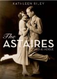 The Astaires : Fred & Adele