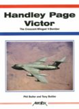 Handley Page Victor: The Crescent-Winged V-Bomber (Aerofax)