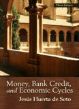 Money, Bank Credit, and Economic Cycles - The Ludwig von Mises