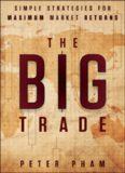 The Big Trade: Simple Strategies for Maximum Market Returns
