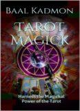Tarot Magick: Harness the Magickal Power of the Tarot