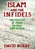 Islam and the Infidels: The Politics of Jihad, Da'wah, and Hijrah