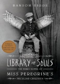 Library of Souls (Miss Peregrine's Peculiar Children #3)