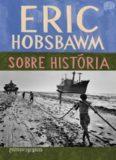 Eric Hobsbawm Sobre História
