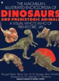 The Macmillan Illustrated Encyclopedia of Dinosaurs and Prehistoric Animals: A Visual Who's Who of Prehistoric Life