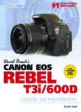 David Busch's Canon EOS Rebel T3i 600D Guide to Digital SLR Photography (David Busch Camera Guides)