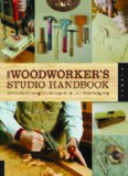 The Woodworker's Studio Handbook: Traditional and Contemporary Techniques for the Home Woodworking
